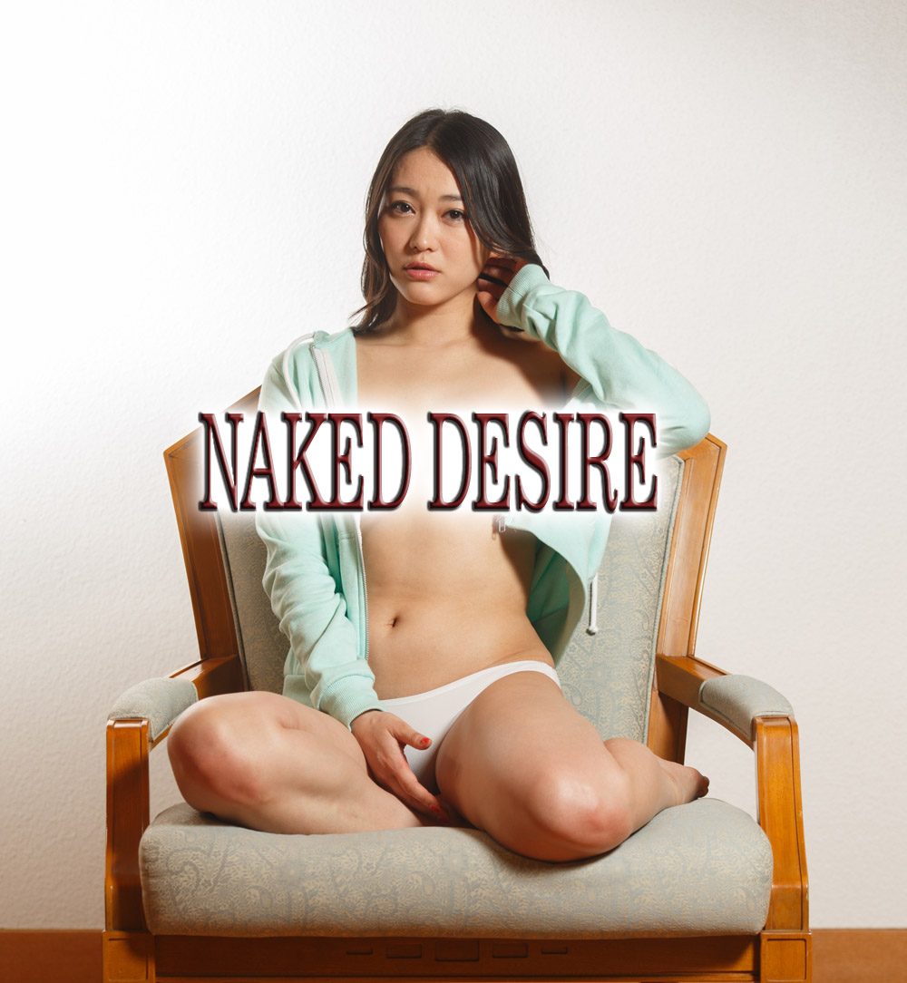Naked Desire - HD - DOWNLOAD TO OWN